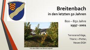 Breitenbach in den letzten 50 Jahren 800 850