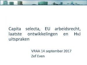 Capita selecta EU arbeidsrecht laatste ontwikkelingen en Hv