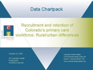 Data Chartpack Recruitment and retention of Colorados primary