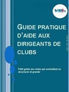CLUBS Petit guide aux clubs qui souhaitent se