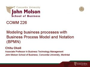 COMM 226 Modeling business processes with Business Process