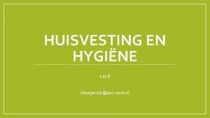 HUISVESTING EN HYGINE Les 8 kborgerinkaocoost nl Wikiwijs