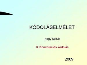 KDOLSELMLET Nagy Szilvia 3 Konvolcis kdols 2009 Szchenyi