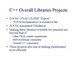 C Overall Libraries Projects ZOOM FNALCLHEP Export ZOOM