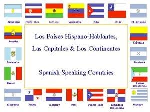 Los Pases HispanoHablantes Las Capitales Los Continentes Spanish