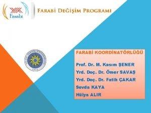 FARAB KOORDNATRL Prof Dr M Kasm ENER Yrd