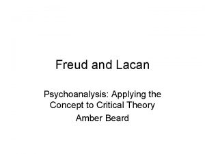 Freud and Lacan Psychoanalysis Applying the Concept to