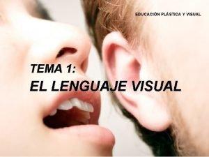 EDUCACIN PLSTICA Y VISUAL TEMA 1 EL LENGUAJE