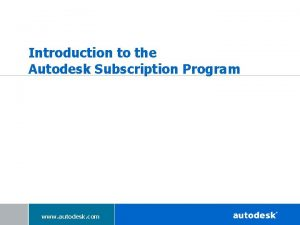 Introduction to the Autodesk Subscription Program www autodesk
