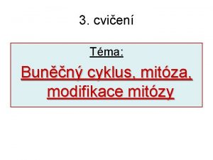3 cvien Tma Bunn cyklus mitza modifikace mitzy