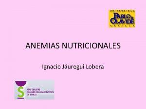 ANEMIAS NUTRICIONALES Ignacio Juregui Lobera Conceptos a Disminucin