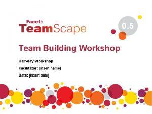 0 5 Team Building Workshop Halfday Workshop Facilitator