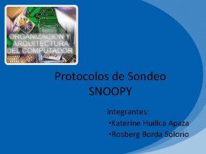 Protocolos de Sondeo SNOOPY Integrantes Katerine Huillca Apaza