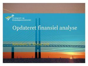 Opdateret finansiel analyse Kbenhavn 11 februar 2016 Forudstninger