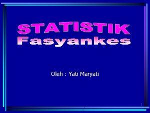 Oleh Yati Maryati 1 STATISTIK ilmu yang mempelajari