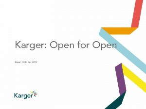Karger Open for Open Basel October 2019 Overview