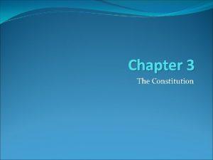 Chapter 3 The Constitution Key Terms Bicameral Legislature