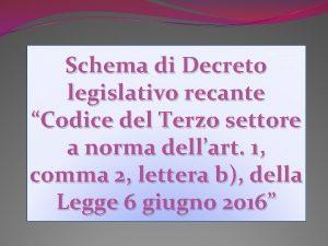 Schema di Decreto legislativo recante Codice del Terzo