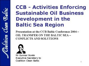 CCB Activities Enforcing Sustainable Oil Business Development in