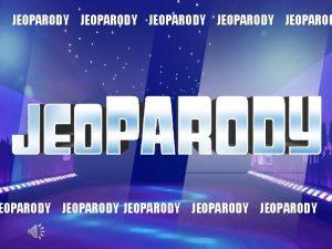 JEOPARODY JEOPARODY JEOPARODY HERE ARE TODAYS CATEGORIES Correct