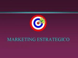 MARKETING ESTRATEGICO DEFINICION EL OBJETIVO DEL MARKETING ESTRATEGICO