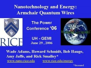 Nanotechnology and Energy Armchair Quantum Wires The Power