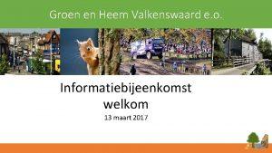 Groen en Heem Valkenswaard e o Informatiebijeenkomst welkom