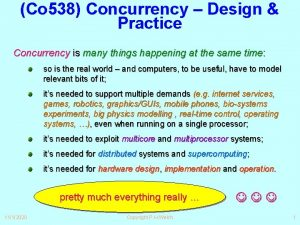 Co 538 Concurrency Design Practice Concurrency is many