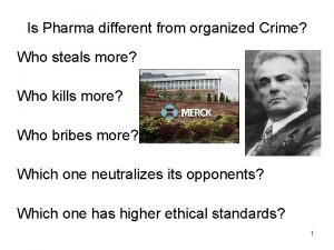 Is Pharma different from organized Crime Who steals