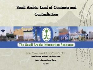 Saudi Arabia Land of Contrasts and Contradictions http