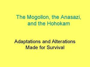 The Mogollon the Anasazi and the Hohokam Adaptations
