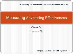 Marketing Communications Promotional Practice Measuring Advertising Effectiveness Week