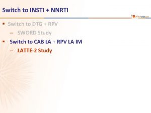 Switch to INSTI NNRTI Switch to DTG RPV