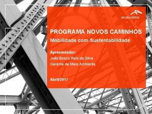 PROGRAMA NOVOS CAMINHOS Mobilidade com Sustentabilidade Apresentador Joo