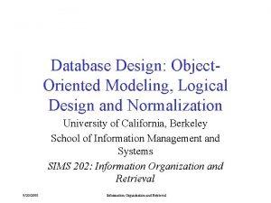 Database Design Object Oriented Modeling Logical Design and