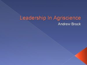 Leadership In Agriscience Andrew Brock Leadership Defined Leadership