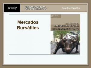 Mercados Burstiles Agentes n n Se clasifican segn