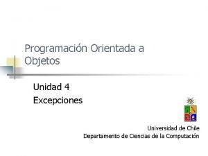 Programacin Orientada a Objetos Unidad 4 Excepciones Universidad