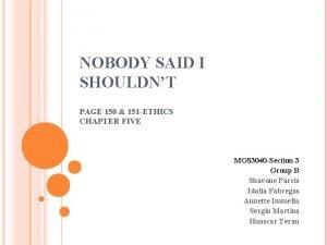 NOBODY SAID I SHOULDNT PAGE 150 151 ETHICS