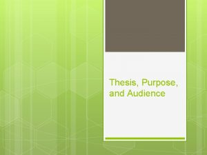 Thesis Purpose and Audience Definition A thesis statement