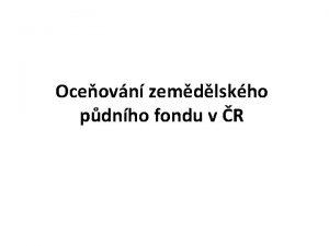 Oceovn zemdlskho pdnho fondu v R Pda Pda