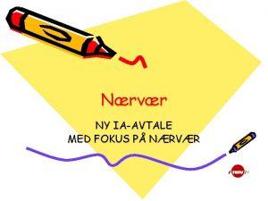 Nrvr NY IAAVTALE MED FOKUS P NRVR Kunsten