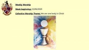 Weekly Worship Week beginning 15062020 Collective Worship Theme