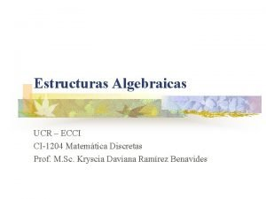 Estructuras Algebraicas UCR ECCI CI1204 Matemtica Discretas Prof