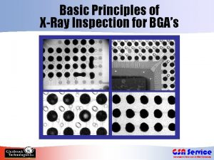 Basic Principles of XRay Inspection for BGAs Increased