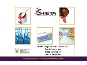 CHIETA Regional Skills Forum 2016 QALA Process and