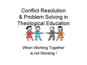 Conflict Resolution Problem Solving in Theological Education When