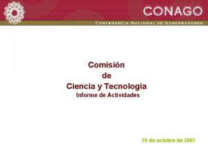 Comisin de Ciencia y Tecnologa Informe de Actividades