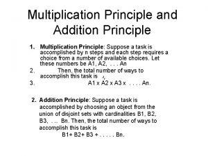 Multiplication Principle and Addition Principle 1 Multiplication Principle