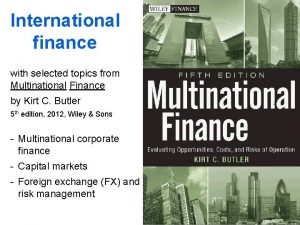 International finance with selected topics from Multinational Finance